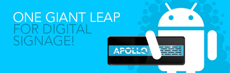 Apollo: One Giant Leap for Digital Signage.