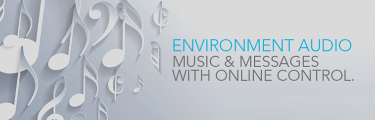 Environment Audio: Music & Messages With Online Control.
