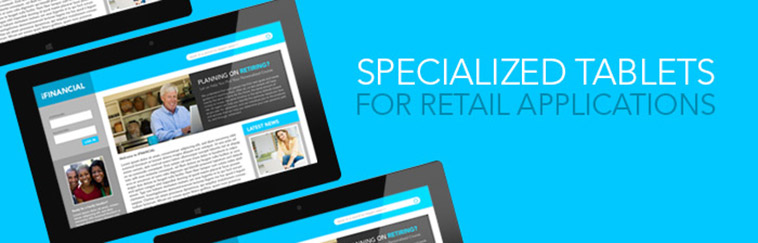 Specialized tablets for Retail Applications.